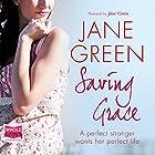Saving Grace Hörbuch von Jane Green Gesprochen von: Jane Green