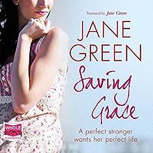 Saving Grace | Livre audio Auteur(s) : Jane Green Narrateur(s) : Jane Green