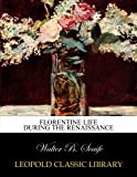 img - for Florentine life during the renaissance book / textbook / text book