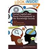 Social Capital and Rural Development in the Knowledge Society (New Horizons in Regional Science Series)