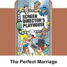 Screen Director's Playhouse: The Perfect Marriage  by Milton Geiger Narrated by Jimmy Wallington