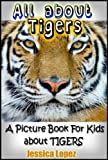 Children's Book About Tigers: A Kids Picture Book About Tigers with Photos and Fun Facts