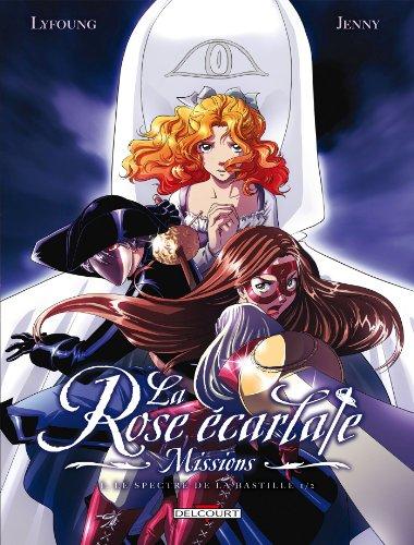La Rose Ecarlate - Missions Tome 01 : Le Spectre de la Bastille 1/2