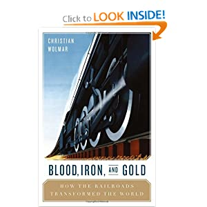 Blood, Iron, and Gold - Christian Wolmar