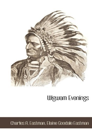 wigwam-evenings-by-charles-a-eastman-2010-04-25