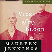 Vices of My Blood: A Murdoch Mystery, Book 6 | [Maureen Jennings]
