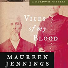 Vices of My Blood: A Murdoch Mystery, Book 6 Audiobook by Maureen Jennings Narrated by David Marantz