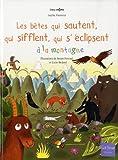 """Afficher """"Les bêtes qui sautent, qui sifflent, qui s'éclipsent à la montagne"""""""