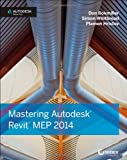 Don Bokmiller Mastering Autodesk Revit MEP 2014: Autodesk Official Press
