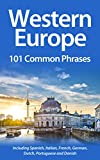 101 Common Phrases For Western Europe: Including Spanish, Italian, French, German, Dutch, Portuguese, Danish.
