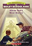 img - for Aliens Don't Wear Braces (Bailey School Kids #7) book / textbook / text book