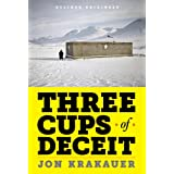 Three Cups of Deceit: How Greg Mortenson, Humanitarian Hero, Lost His Way (Kindle Single) ~ Jon Krakauer