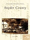 Snyder County (Postcard History Series)