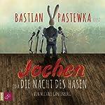 Jochen oder Die Nacht des Hasen | Michael Gantenberg