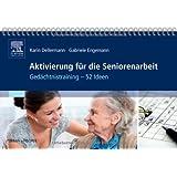 Aktivierung für die Seniorenarbeit: Gedächtnistraining - 52 Ideen