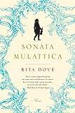 Sonata Mulattica: Poems (0393338932) by Dove, Rita