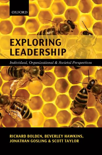 Exploring Leadership: Individual, Organizational, and Societal Perspectives