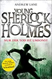 Young Sherlock Holmes 4: Nur der Tod ist umsonst - Sherlock Holmes ermittelt in Schottland
