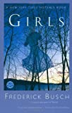 Girls: A Novel (Ballantine Reader's Circle) (0449912639) by Busch, Frederick