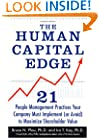 The Human Capital Edge: 21 People Management Practices Your Company Must Implement (Or Avoid) To Maximize Shareholder Value
