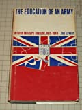 Book cover for The education of an army;: British military thought, 1815-1940