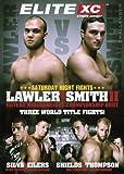 Elite XC - Saturday Night Fights: Three World Title Fights