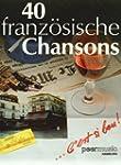 40 Franz�sische Chansons. Gesang, Kla...