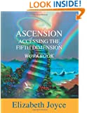Ascension-Accessing the Fifth Dimension-WORKBOOK