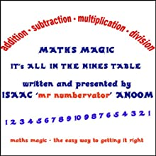 Maths Magic: Its All In The Nine's Table (       UNABRIDGED) by Isaac Anoom Narrated by Isaac Anoom