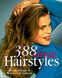 img - for 388 Great Hairstyles   [388 GRT HAIRSTYLES] [Paperback] book / textbook / text book