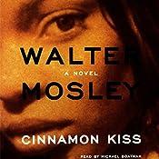 Cinnamon Kiss: A Novel | Walter Mosley
