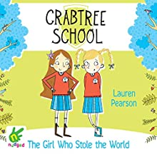 The Girl Who Stole the World: Crabtree School 3 (       UNABRIDGED) by Lauren Pearson Narrated by Daisy Donovan