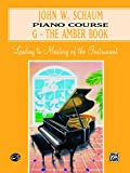 John W. Schaum Piano Course: G-The Amber Book- Leading to Mastery of the Instrument