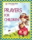 Prayers for Children (Little Golden Book)