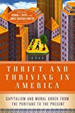 Thrift and Thriving in America: Capitalism and Moral Order from the Puritans to the Present