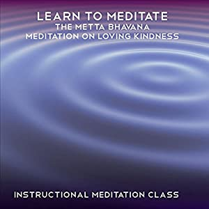 Learn to Meditate - Metta Bhavana Speech