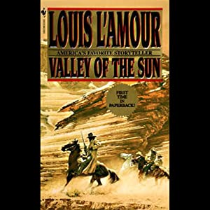 Valley of the Sun (Dramatized) | [Louis L'Amour]