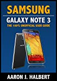 Samsung Galaxy Note 3: The 100% Unofficial User Guide (English Edition)