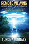 Remote Viewing UFOs and the Visitors:...