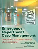 img - for Emergency Department Case Management: Strategies for Creating and Sustaining a Successful Program 1st (first) Edition by Kathleen Walsh, Karen Zander [2007] book / textbook / text book