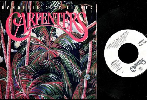 CARPENTERS - Honolulu City Lights=b/W= I Just Fall In Love Again=7