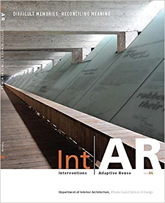 IntAR, Interventions and Adaptive Reuse, Difficult Memories:Reconciling Meaning, Vol. 4