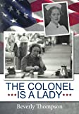 img - for The Colonel is a Lady: Le Grand Dame of the Vietnam Women's Memorial book / textbook / text book