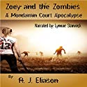 Zoey and the Zombies: A Mondamin Court Adventure, Volume 1 Audiobook by R J. Eliason Narrated by Lynnae Stanwick