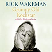 Grumpy Old Rockstar and Other Wonderous Stories | [Rick Wakeman]
