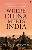 img - for Where China Meets India: Burma and the Closing of the Great Asian Frontier. by Thant Myint-U book / textbook / text book