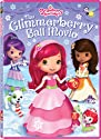 Strawberry Shortcake: The Glimmerberry Ball Movie