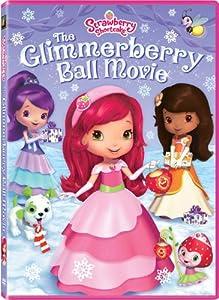 Strawberry Shortcake - Glimmerberry Ball - YouTube