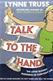 Talk to the Hand (0007329075) by Truss Lynne