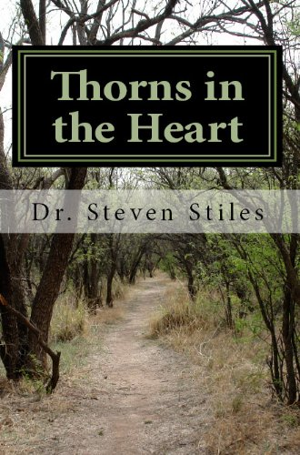 Thorns In The Heart: A Christian's Guide To Dealing With Addiction by Dr. Steven Stiles ebook deal